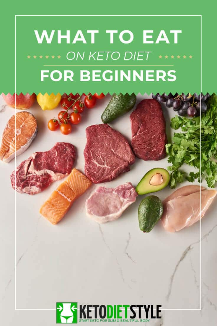 https://ketodietstyle.com/what-to-eat-on-keto-diet-for-beginners/
